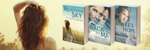 Montana Sky is now available on Amazon.com. 5 Star Reviews!  Back to Me is set to be released in Spring/Summer of 2015! Blake's Hope will be released early 2016! All novels can be read as a stand alone or can be read in order.